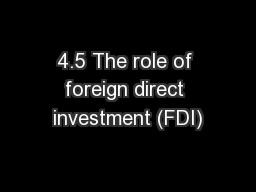 4.5 The role of foreign direct investment (FDI)
