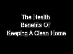 The Health Benefits Of Keeping A Clean Home