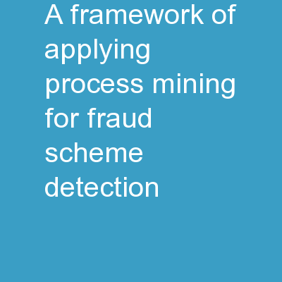 A Framework of Applying Process Mining for Fraud Scheme Detection
