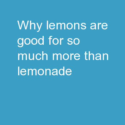 Why Lemons Are Good For So Much More Than Lemonade