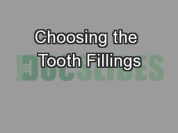 Choosing the Tooth Fillings PowerPoint PPT Presentation
