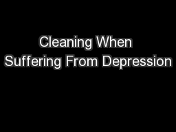 Cleaning When Suffering From Depression