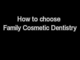 How to choose Family Cosmetic Dentistry