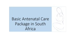 Basic Antenatal Care  Package in South Africa