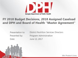 FY 2018 Budget Decisions, 2018 Assigned Caseload and DPH and Board of Health �Master Agreement�