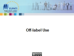 Off-label Use Off-label use of medicines is