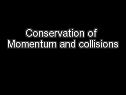 Conservation of Momentum and collisions