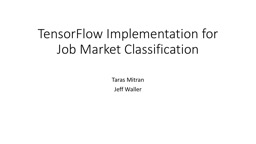 TensorFlow  Implementation for Job Market Classification PowerPoint PPT Presentation