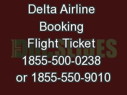 Delta Airline Booking Flight Ticket 1855-500-0238 or 1855-550-9010