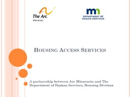 Housing Access Services A partnership between Arc Minnesota and The Department of Human Services, H