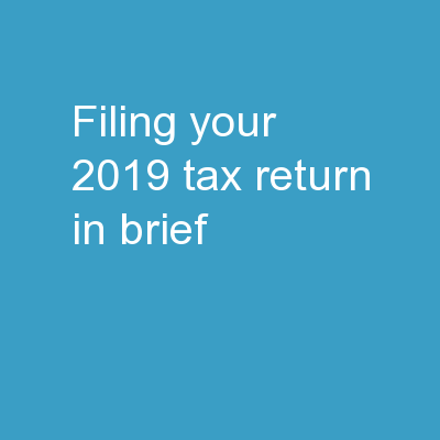 Filing Your 2019 Tax Return In Brief