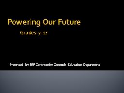 Powering Our Future 	 Grades 7-12