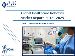 Healthcare Robotics Market Share, Global Industry Analysis Report 2018-2025
