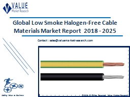 Low Smoke Halogen Free Cable Materials Market Share, Global Industry Analysis Report 2018-2025