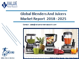 Blenders And Juicers Market Share, Global Industry Analysis Report 2018-2025