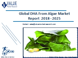 DHA From Algae Market Share, Global Industry Analysis Report 2018-2025