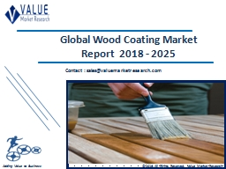Wood Coating Market Share, Global Industry Analysis Report 2018-2025