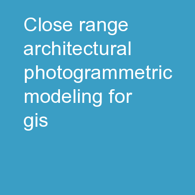 Close Range Architectural Photogrammetric Modeling for GIS