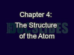 Chapter 4: The Structure of the Atom