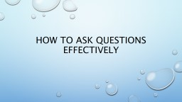 How to ask questions effectively