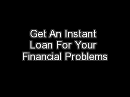 Get An Instant Loan For Your Financial Problems