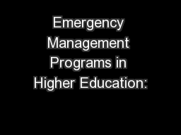Emergency Management Programs in Higher Education: PowerPoint PPT Presentation