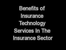 Benefits of Insurance Technology Services In The Insurance Sector