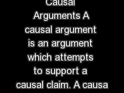 Causal Arguments A causal argument is an argument which attempts to support a causal claim. A causa