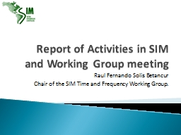 Report of Activities in SIM and Working Group meeting