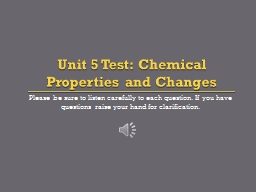 Unit 5 Test: Chemical Properties and Changes