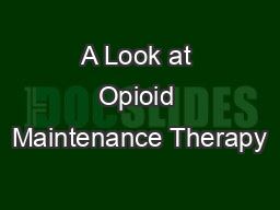 A Look at Opioid Maintenance Therapy
