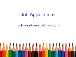 Job Applications Job Readiness Workshop 7