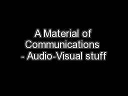 A Material of Communications - Audio-Visual stuff