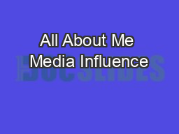 All About Me Media Influence