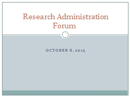October 8, 2013 Research Administration Forum
