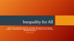 Inequality for All This movie is critically important. It exposes the heart of our economic problem