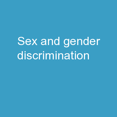 SEX AND GENDER DISCRIMINATION