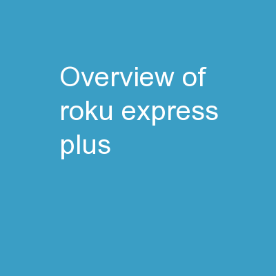 Overview of Roku express plus