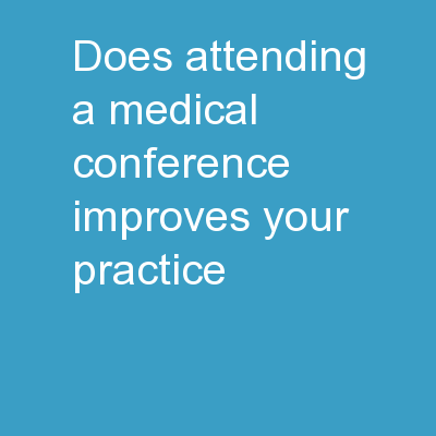Does attending a medical conference improves your practice?