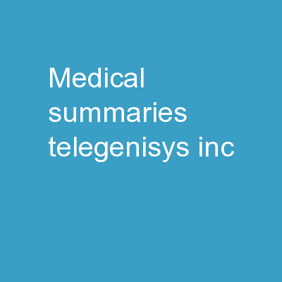 Medical Summaries | Telegenisys Inc