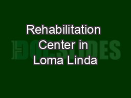 Rehabilitation Center in Loma Linda