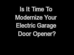 Is It Time To Modernize Your Electric Garage Door Opener?