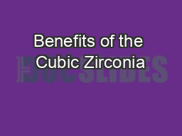 Benefits of the Cubic Zirconia
