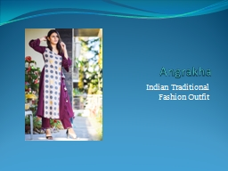 Angrakha-Indian Traditional Fashion Outfit PowerPoint PPT Presentation