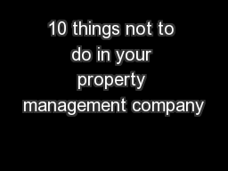 10 things not to do in your property management company