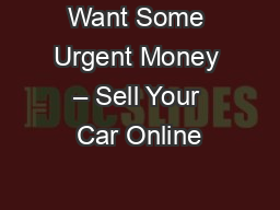 Want Some Urgent Money – Sell Your Car Online