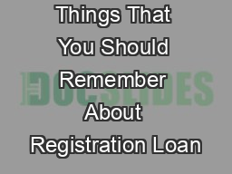 Things That You Should Remember About Registration Loan