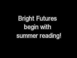 Bright Futures begin with summer reading!