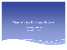 Marie Van Brittan Brown Made by : Raven #3