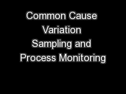 Common Cause Variation Sampling and Process Monitoring